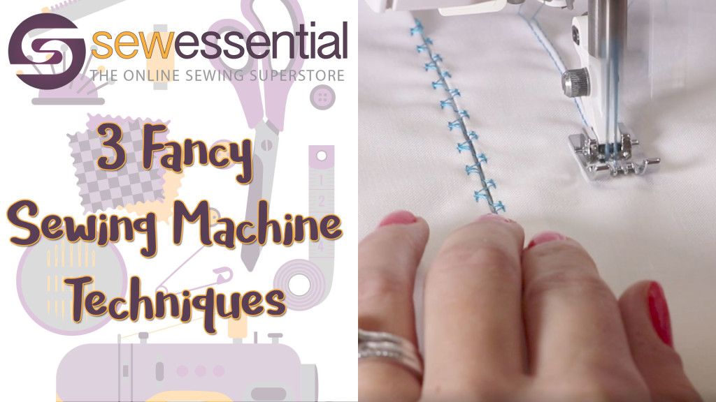 3 Fancy Sewing Machine Techniques