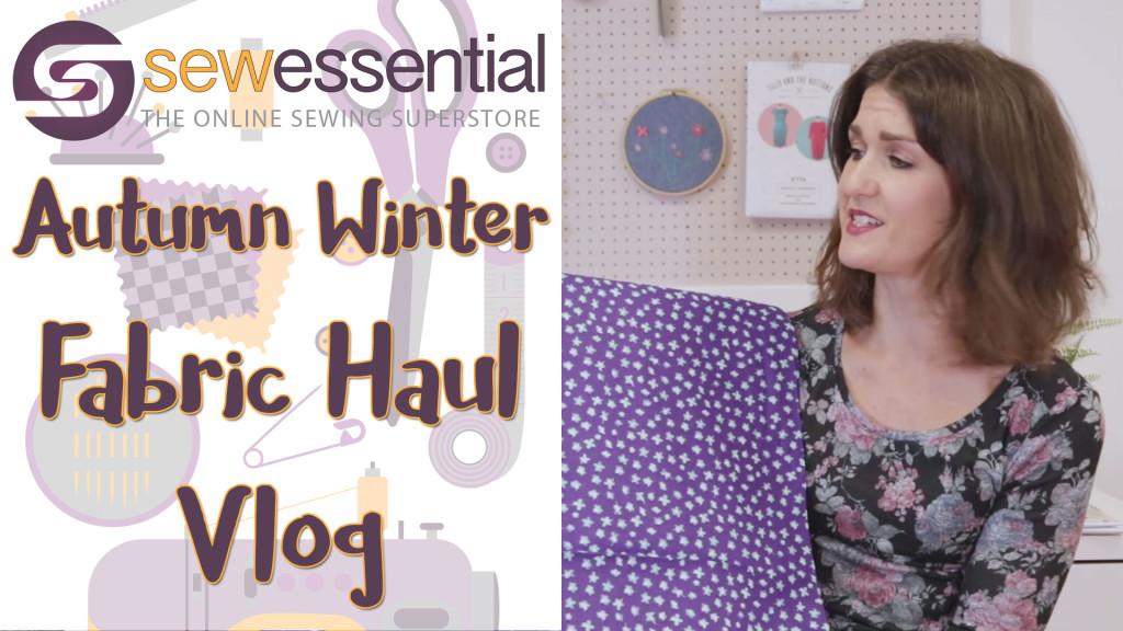 Autumn Winter Fabric Haul Vlog