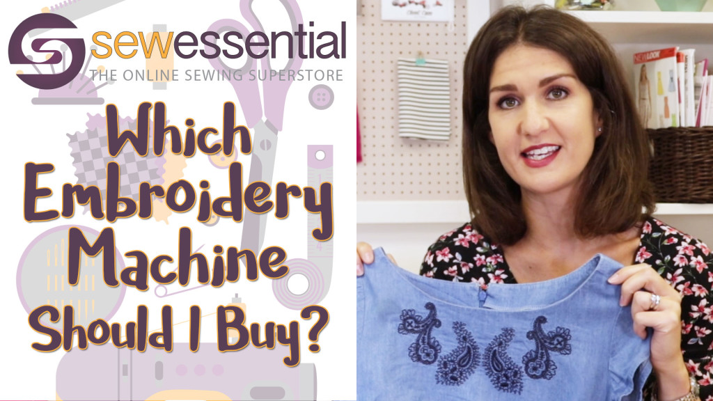 Which Embroidery Machine Should I Buy?