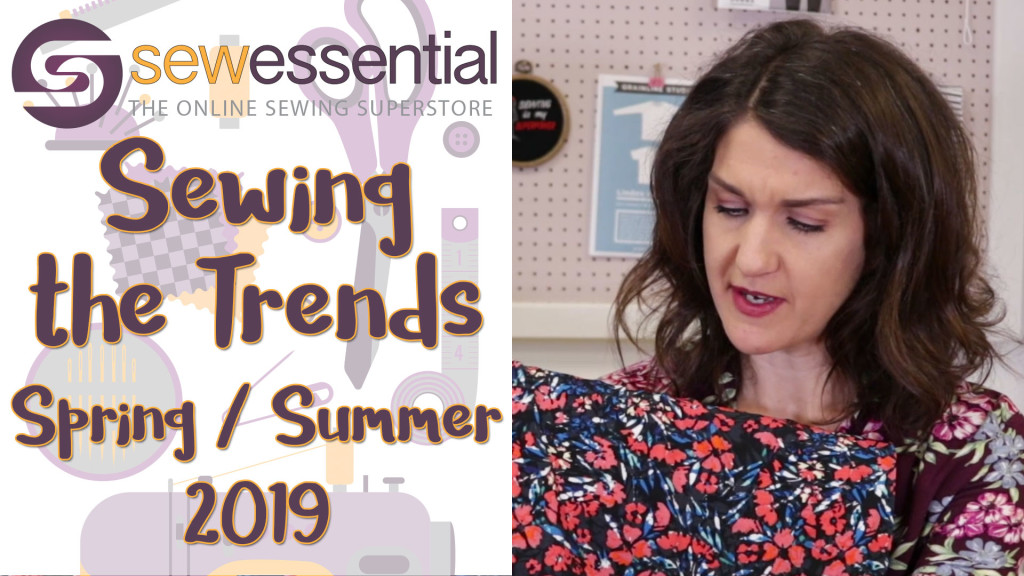 Sewing the Spring/Summer 2019 Trends